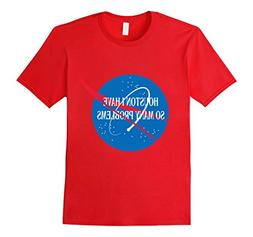 Men's Houston We Have So Many Problems Tshirt Funny Small Re