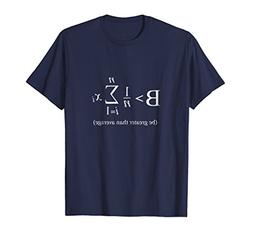 Mens Be Greater Than Average Algebra Calculus T Shirt 3XL Na