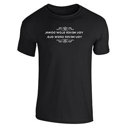 Pop Threads You Never Slow Down You Never Grow Old Black XL