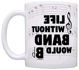 Funny Music Gifts Life Without Band Would B Flat Violin Drum